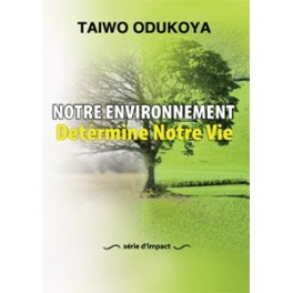 """""""Notre environnement détermine notre vie"""" par Taiwo Odukoya"""