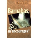 """Barnabas, tu m'encourages !"" par Maurice Decker"