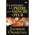 """""""La puissance de la prière pour vaincre la peur"""" par Stormie Omartian"""