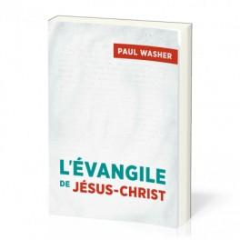 """""""L'Evangile de Jésus-Christ"""" par Paul Washer"""