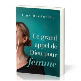 """""""Le grand appel de Dieu pour la femme"""" parJohn F. MacArthur"""