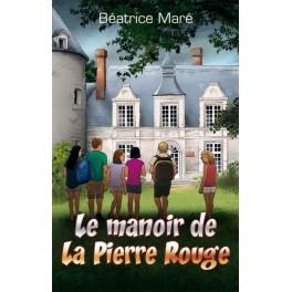 """""""La manoir de la pierre rouge"""" par Béatrice Maré"""