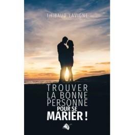 """""""Trouver la bonne personne pour se marier"""" par Thibaud Lavigne"""