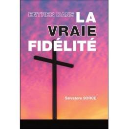 """""""Entrer dans la vraie fidélité"""" par Salvatore Sorce"""