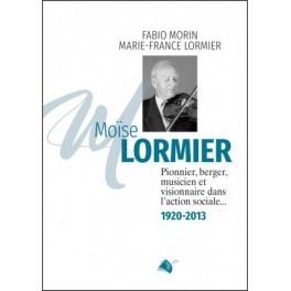 """""""Moïse Lormier: pionnier, berger, musicien, ..."""" par Fabio Morin et Marie-France Lormier"""