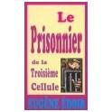 """""""Le prisonnier de la troisième cellule"""" par Eugène Edoir"""
