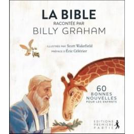 """""""La bible racontée par Bily Graham, 60 bonnes nouvelles pour les enfants"""" par Billy Graham"""
