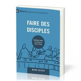 """""""Faire des disciples - Comment aider les autres à suivre Jésus"""" par Mark Dever"""