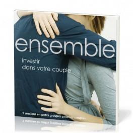 """""""Ensemble : investir dans votre couple"""" par Mark & Christine Daniel"""