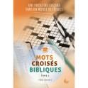 """""""Mots croisés bibliques - Tome 3 - Une parole qui rassure dans un monde de fêlures"""""""
