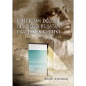 """""""L'africain délivré des pièges de Satan par Jésus-Chist"""" par Enoch Djondang"""