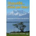 """""""Disqualifié..., mais choisi par Dieu!"""" par Strahm Christian"""