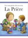 """""""Les tout-petits découvrent la prière"""" par Toulmin sarah"""