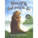 """""""Dieu est là tout près de toi"""" par Max Lucado"""