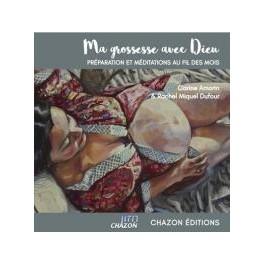 """""""Ma grossesse avec Dieu - Préparation et méditations au fil des mois"""" par Carine Amorin & Rachel Miquel Dufour"""
