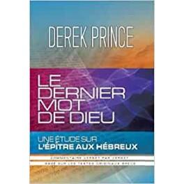 """""""Le dernier mot de Dieu - Une étude sur l'Epitre aux Hébreux"""" par Prince Derek"""