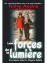 """""""Les forces de la lumière - Un espoir pour le Moyen-Orient"""" par Frère André et Al Janssen"""