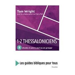 """""""1-2 Thessaloniciens 8 études à suivre seul ou en groupe"""" par Tom Wright"""