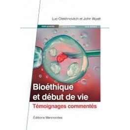 """""""Bioéthique et début de vie - Témoignages commentés""""par Luc Olekhnovitch et John Wyatt"""