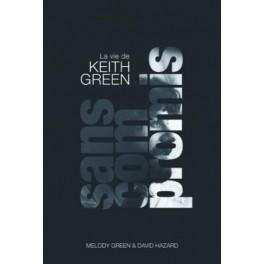 """""""Sans compromis ! - La vie de Keith  Green"""" par Melody Green  & David Hasard"""