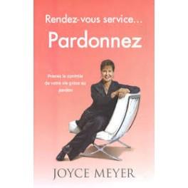 """""""Rendez-vous service ... Pardonnez"""" par Joyce Meyer"""