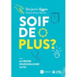 """""""Soif de plus ? 42 vérités pour enraciner ta foi"""" par Benjamin Eggen"""
