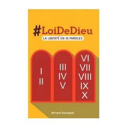 """Loi de Dieu - La liberté en 10 Paroles"" par Bernard Sauvagnat"