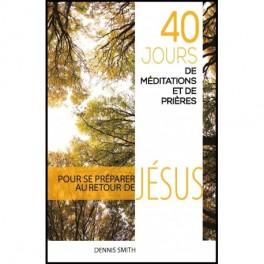 """""""40 jours de méditations et de prières"""" par Dennis Smith"""