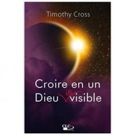 """""""Croire en un Dieu invisible"""" par Timothy Cross"""
