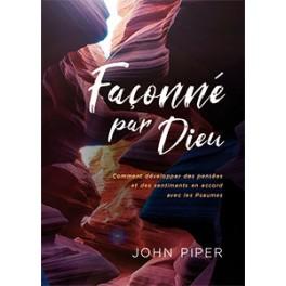 """""""Façonné par Dieu"""" par Piper John"""