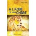 """""""A l'aube de mon ombre """" par Vullioud Léonard"""