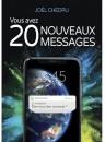 """""""Vous avez 20 nouveaux messages"""" par Joël Chédru"""