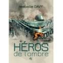 """""""Les héros de l'ombre"""" par Isabelle Davy"""