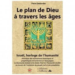 """""""Le plan de Dieu à travers les âges"""" par Pierre Desbordes"""