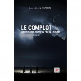 """""""Le complot"""" par Jean Ulrich N. Ndzemba"""