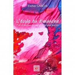 """""""L'école du dimanche"""" par Esther Garcia"""