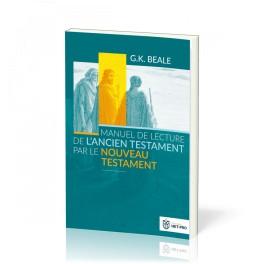 """""""Manuel de lecture de l'ancien testament pas le nouveau testament"""" par Beale G.K."""