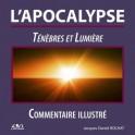 """""""L'apocalypse - Ténèbres et Lumière - Commentaire illustré"""" par Jacques-Daniel Rochat"""