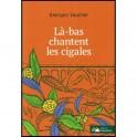 """""""Là-bas chantent les cigales"""", par Georges Vaucher"""