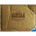 """""""La p'tite boîte à souliers"""" par Bergeron François"""