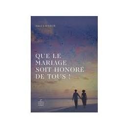 """""""Que le mariage soit honoré de tous !"""" par Amel Lafleur"""