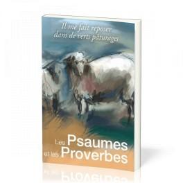 """""""ILes Psaumes et les Proverbes - Il me fait reposer dans de verts pâturages"""""""