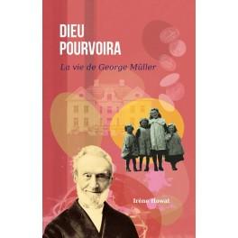 """""""Dieu Pourvoira - La vie de George Müller"""" par Irène Howat"""