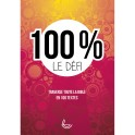 """""""100 % le défi - Traverse toute la Bible en 100 Textes"""