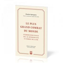 """""""Le plus grand combat du monde"""" par Charles Spurgeon"""