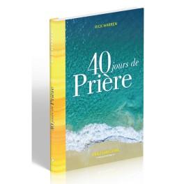 """""""40 jours de prière - Priez sans cesse"""" par Rick Warren"""