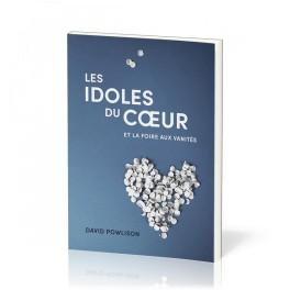 """""""Les idoles du cœur"""" par David Powlison"""