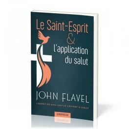 """""""Le Saint-Esprit & l'application du salut"""" par John Flavel"""