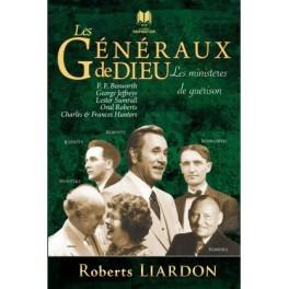 """""""Les généraux de Dieu - les ministères de guérison"""" par Roberts Liardon"""