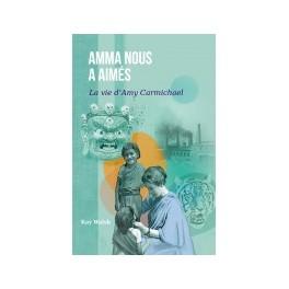 """""""Amman sous a aimée - La vie d'Amy Carmichael"""" par Kay Walsh"""